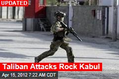 Explosions, Gunfire Rock Kabul