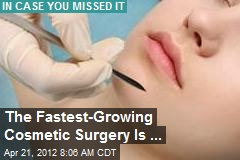 The Fastest-Growing Cosmetic Surgery Is ...
