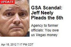 GSA Scandal: Jeff Neely Pleads the Fifth