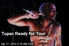Tupac Ready for Tour