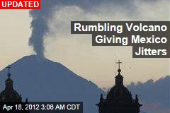 Rumbling Volcano Giving Mexico Jitters