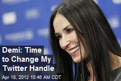 Demi: Time to Change My Twitter Handle