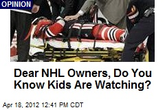 Dear NHL Owners, Do You Know Kids Are Watching?