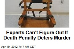 Experts Can't Figure Out If Death Penalty Deters Murder