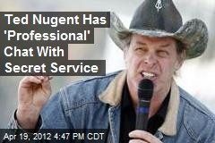 Ted Nugent Has 'Professional' Chat With Secret Service