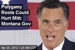 Polygamy Roots Could Hurt Mitt: Montana Gov