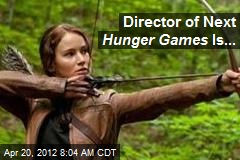 Director of Next Hunger Games Is...