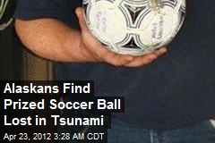 Alaskans Returning Soccer Ball Lost in Tsunami
