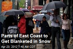 Parts of East Coast to Get Blanketed in Snow