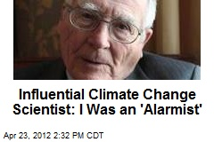 Influential Climate Change Scientist: I Was an &amp;#39;Alarmist&amp;#39;