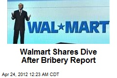 Wal-Mart Shares Dive After Bribery Report