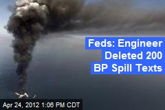 Feds: Engineer Deleted 200 BP Spill Texts