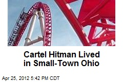 Cartel Hitman Lived in Small-Town Ohio