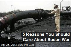 5 Reasons You Should Care About Sudan War