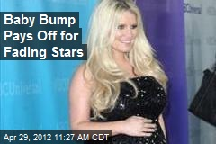 Baby Bump Pays Off for Fading Stars