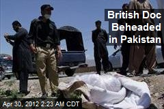British Doc Beheaded in Pakistan