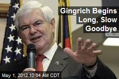 Gingrich Begins Long, Slow Goodbye