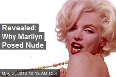 Revealed: Why Marilyn Posed Nude