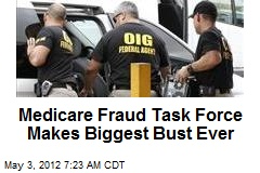 Medicare Fraud Task Force Makes Biggest Bust Ever