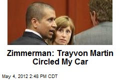 Zimmerman: Trayvon Martin Circled My Car