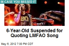 6-Year-Old Suspended for Quoting LMFAO Song