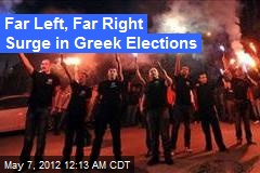 Far Left, Far Right Surge in Greek Elections