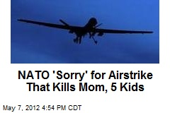 NATO 'Sorry' for Airstrike That Kills Mom, 5 Kids