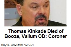 Thomas Kinkade Died of Booze, Valium OD: Coroner