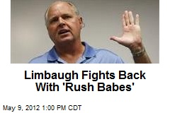 Limbaugh Fights Back With 'Rush Babes'