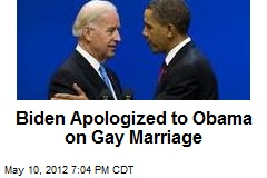Biden Apologized to Obama on Gay Marriage