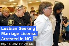 Lesbian Seeking Marriage License Arrested in NC