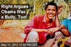 Right Argues Obama Was a Bully, Too!