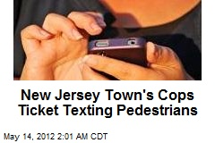 Jersey Cops Ticket Texting Pedestrians