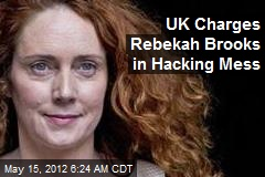 UK Charges Rebekah Brooks in Hacking Mess
