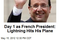 Day 1 as French President: Lightning Hits Plane
