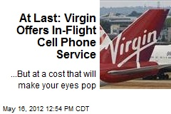 At Last: Virgin Offers In-Flight Cell Phone Service