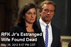 RFK Jr&amp;#39;s Estranged Wife Found Dead