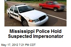 Mississippi Police Hold Suspected Impersonator