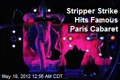 Stripper Strike Hits Famous Paris Cabaret