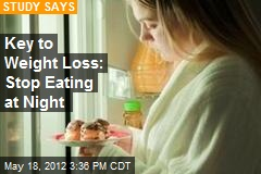 Key to Weight Loss: Stop Eating at Night