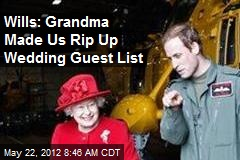 Wills: Grandma Made Us Rip Up Wedding Guest List