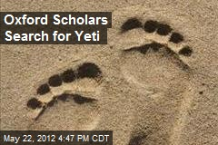 Oxford Scholars Search for Yeti