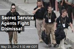 Secret Service Agents Fighting Dismissal
