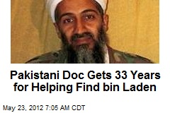 Pakistani Doc Gets 33 Years for Helping Find bin Laden