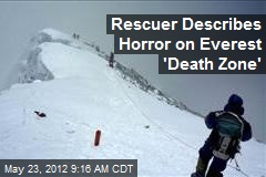 Rescuer Describes Horror on Everest 'Death Zone'