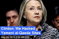 Clinton: We Hacked Yemeni al-Qaeda Sites