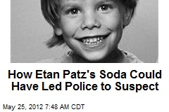 How Etan Patz's Soda Could Have Led Police to Suspect
