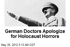 German Docs Apologize for Holocaust Horrors