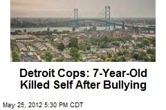 Detroit Cops: 7-Year-Old Killed Self After Bullying