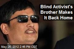 Blind Activist's Brother Makes It Back Home